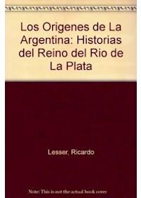 Papel Los Origenes De La Argentina (Historia Del Reino Del Rio De La Plata)