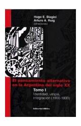 Papel EL PENSAMIENTO ALTERNATIVO EN LA ARGENTINA DEL SIGLO XX T.1