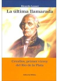 Papel La Ultima Llamarada - Cevallos, Primer Virrey Del Rio De La Plata -