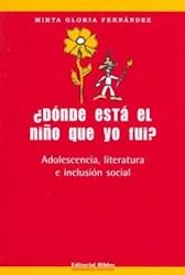 Libro Donde Esta El Niño Que Yo Fui ?