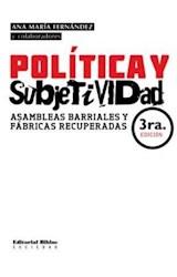 Papel POLITICA Y SUBJETIVIDAD ASAMBLEAS BARRIALES Y FABRICAS RECUPERADAS (3 EDICION)