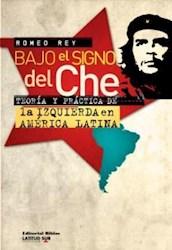 Libro Bajo El Signo Del Che