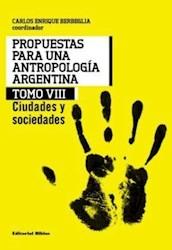 Libro 8. Propuestas Para Una Antropologia Argentina