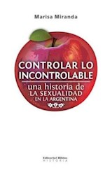 Papel CONTROLAR LO INCONTROLABLE. (UNA HISTORIA DE LA SEXUALIDAD E