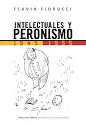 Libro Intelectuales Y Peronismo  1945 - 1955