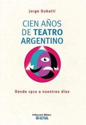 Libro Cien Años De Teatro Argentino