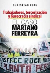 Libro Trabajadores  Tercerizacion Y Burocracia Sindical