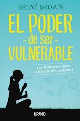 Libro El Poder De Ser Vulnerable