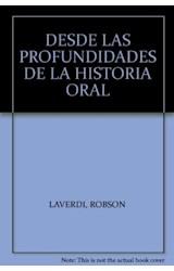 Papel DESDE LAS PROFUNDIDADES DE LA HISTORIA ORAL