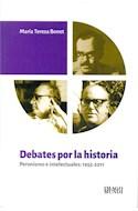 Papel DEBATES POR LA HISTORIA PERONISMO E INTELECTUALES 1955 - 2011 (RUSTICO)