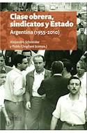 Papel CLASE OBRERA SINDICATOS Y ESTADO ARGENTINA (1955-2010)
