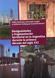 Libro Desigualdades Y Fragmentacion Territorial En Argentina