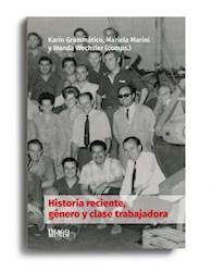 Libro Historia Reciente Genero Y Clase Trabajadora