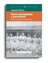Libro Entre Peronistas Y Anarquistas