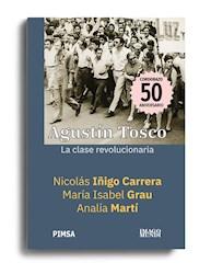 Libro Agustin Tosco La Clase Revolucionaria
