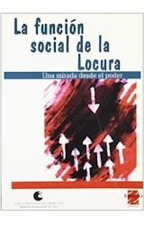 Papel LA FUNCION SOCIAL DE LA LOCURA
