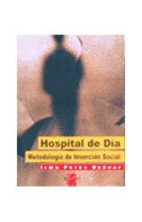 Papel HOSPITAL DE DIA (METODOLOGIA DE INSERCION SOCIAL)