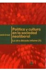 Papel POLITICA Y CULTURA EN LA SOCIEDAD NEOLIBERAL LA OTRA DECADA