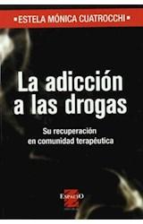 Papel ADICCION A LAS DROGAS, LA (SU RECUPERACION EN COMUNIDAD TERP
