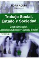 Papel TRABAJO SOCIAL ESTADO Y SOCIEDAD TOMO 2