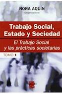 Papel TRABAJO SOCIAL ESTADO Y SOCIEDAD TOMO 1