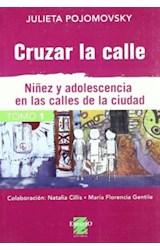 Papel CRUZAR LA CALLE T.1 NIÑEZ Y ADOLESCENCIA EN LAS CALLES DE LA
