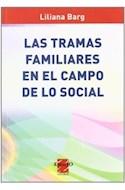 Papel TRAMAS FAMILIARES EN EL CAMPO DE LO SOCIAL (RUSTICA)