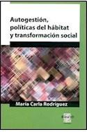 Papel AUTOGESTION POLITICAS DEL HABITAT Y TRANSFORMACION SOCI