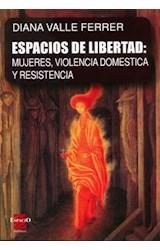 Papel ESPACIOS DE LIBERTAD: MUJERES, VIOLENCIA DOMESTICA Y RESISTE