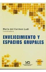 Papel ENVEJECIMIENTO Y ESPACIOS GRUPALES