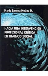 Papel HACIA UNA INTERVENCION PROFESIONAL CRITICA EN TRABAJO SOCIAL