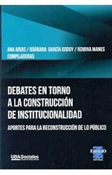 Papel DEBATES EN TORNO A LA CONSTRUCCION DE INSTITUCIONALIDAD