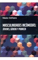 Papel MASCULINIDADES INCOMODAS: JOVENES, GENERO Y POBREZA