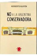 Papel NO A LA ARGENTINA CONSERVADORA (RUSTICA)