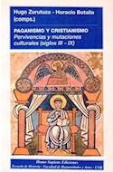 Papel PAGANISMO Y CRISTIANISMO PERVIVENCIAS Y MUTACIONES CULTURALES (SIGLOS III-IX) (RUSTICA)