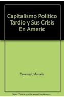 Papel CAPITALISMO POLITICO TARDIO Y SU CRISIS EN AMERICA LATINA (ESTUDIOS SOCIALES) (RUSTICA)