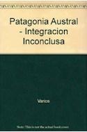 Papel PATAGONIA AUSTRAL INTEGRACION INCONCLUSA Y SUBDESARROLLO INDUCIDO