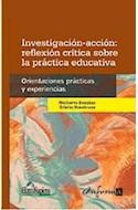 Papel INVESTIGACION ACCION REFLEXION CRITICA SOBRE LA PRACTICA EDUCATIVA ORIENTACIONES PRACTICAS (RUSTICO)