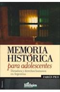 Papel MEMORIA HISTORICA PARA ADOLESCENTES DICTADURA Y DERECHOS HUMANOS EN ARGENTINA (EDUCACION) (RUSTICA)