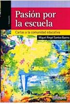 Papel PASION POR LA ESCUELA (CARTAS A LA COMUNIDAD EDUCATIVA)