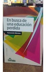Papel EN BUSCA DE UNA EDUCACION PERDIDA