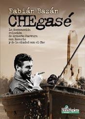 Papel Chegase  La Desconocida Relacion De Ernesto Guevara Con Rosario Y De La Ciudad Con El Che