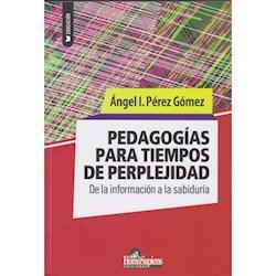 Libro Pedagogias Para Tiempos De Perplejidad