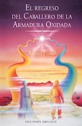 Libro El Regreso Del Caballero De La Armadura Oxidada