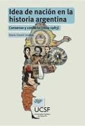 Libro Idea De Nacion En La Historia Argentina