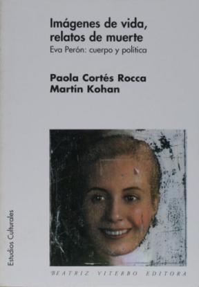 Papel Imagenes De Vida, Relatos De Muerte.Eva Peron:Cuerpo Y ...