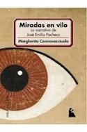 Papel MIRADAS EN VILO LA NARRATIVA DE JOSE EMILIO PACHECO (EN  SAYOS CRITICOS)