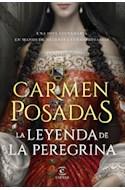 Papel LEYENDA DE LA PEREGRINA (COLECCION NARRATIVA)