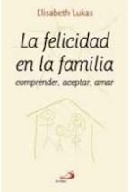 Papel FELICIDAD EN LA FAMILIA, LA (COMPRENDER, ACEPTAR, AMAR)