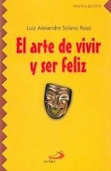 Libro El Arte De Vivir Y Ser Feliz